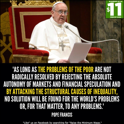 Pope Francis nails it on financial inequality and social ...
