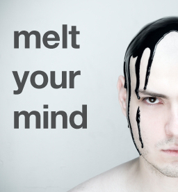 melt your mind