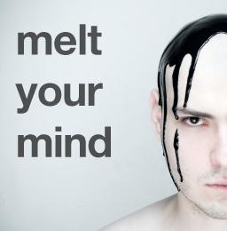 melt your mind