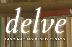 Delve_Video_Essays